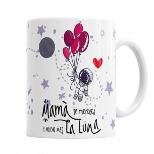 Taza Mamá te Mereces la Luna