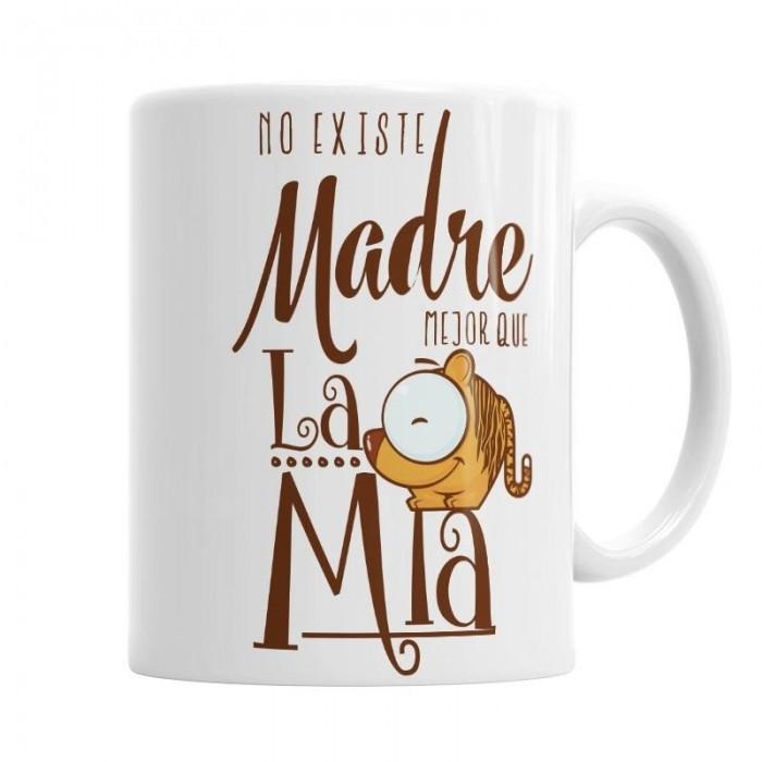 Taza No existe Madre mejor que la Mía